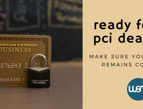 Is Your Business Ready for the Upcoming PCI Compliance Deadline?