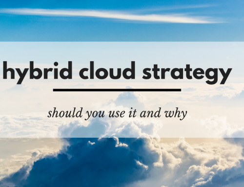 Hybrid Cloud Strategy: Should You Use It and Why