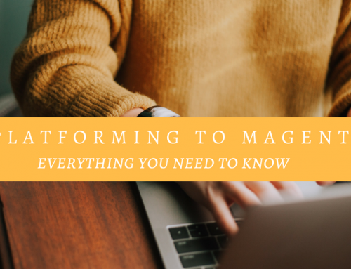 Replatforming to Magento 2: Everything You Need To Know